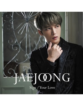 KIm Jae Joong- Sign / Your Love [Regular Edition]