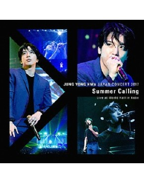 "Jung Yong Hwa Japan Concert 2017 ""Summer Calling"" Live at World Hall in Kobe"