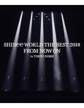 SHINee World The Best 2018 -From Now On- In Tokyo Dome [Regular Edition]
