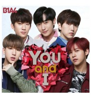B1A4- You and I [w/ DVD, Limited Edition / Type A]