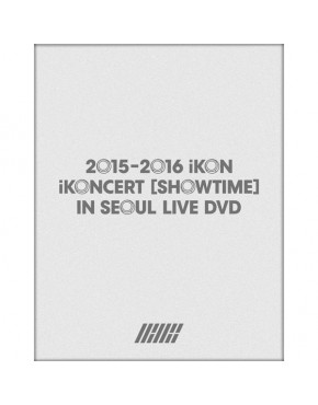 iKON - 2015-2016 iKONCERT [SHOWTIME] IN SEOUL LIVE DVD