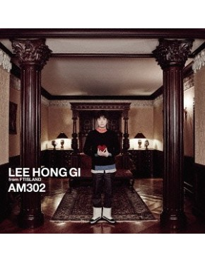 Lee Hong-Gi (FTISLAND)- AM302 [Regular Edition]