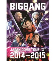 "BIGBANG Japan Dome Tour 2014-2015 ""X"""