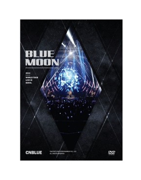CNBLUE - 2013 CNBLUE BLUE MOON WORLD TOUR LIVE IN SEOUL