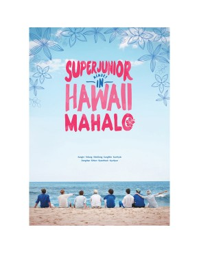 Super Junior - SUPER JUNIOR MEMORY IN HAWAII [MAHALO]