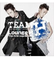 Team H- LoungeH The first impression [CD+DVD]